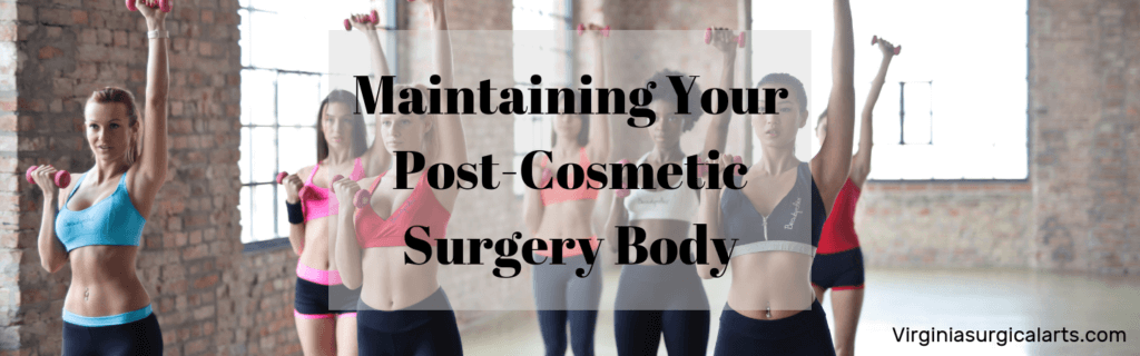 How Exercise Can Help You Maintain Your Post-Cosmetic Surgery Body